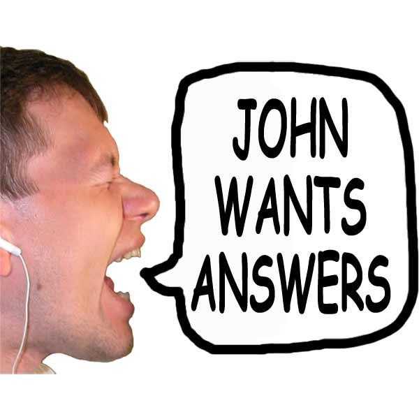 John Wants Answers